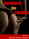 Between the Cheeks (eBook): Anal Erotica